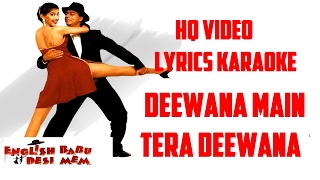 DEEWANA MAIN TERA DEEWANA - ENGLISH BABU DESI MEM - HQ VIDEO LYRICS KARAOKE