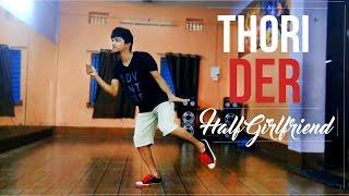 Thori Der | Dance Video Choreography | Half Girlfriend | By Mrinal