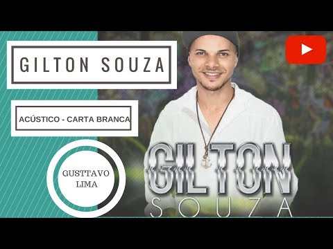 Gilton Souza Acústico - Carta Branca By Gusttavo Lima