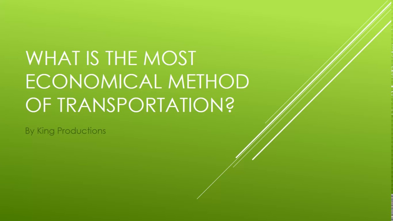 What Is The Most Economical Method Of Transportation