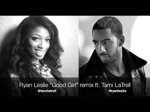 Ryan Leslie Good Girl remix ft. Tami LaTrell