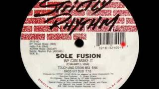 Sole Fusion - We Can Make It (Touch And Grow Mix)