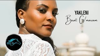 ela tv - Bsrat G/mariam - Yakleni - New Eritrean Music 2019 - ( Official Music Video )