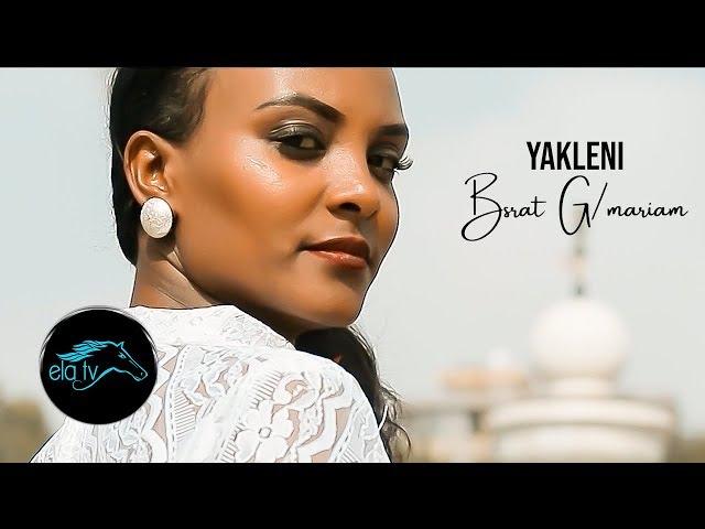 ela tv - Bsrat G/mariam - Yakleni - New Eritrean Music 2019 - ( Official Music Video )
