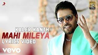 Kanth Kaler - Mahi Mileya    Raanjheya Ve   Lyric Video