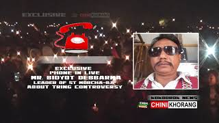Exclusive Phone in Live With Bidyot Debbarma-About Tring Controversy