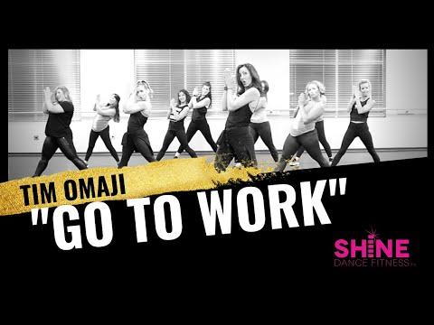 """GO TO WORK"" by Tim Omaji. SHINE DANCE FITNESS"