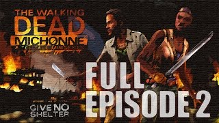 The Walking Dead: Michonne - Full Episode 2: Give No Shelter Walkthrough 60FPS HD [No Commentary]