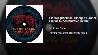 Alienoid (Dominik Eulberg & Gabriel Ananda Reconstruction Remix)