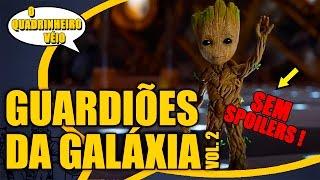 GUARDIÕES da GALÁXIA vol2 TUDO E NADA - O Quadrinheiro Véio Nerd