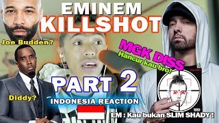 EMINEM - KILLSHOT MGK DISS Indonesia REACTION PEMBAHASAN PART II