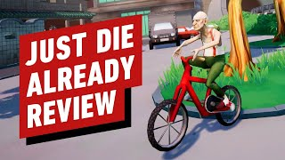 Just Die Already Review (Video Game Video Review)