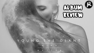 "Young the Giant ""Mind Over Matter"" (ALBUM REVIEW)"