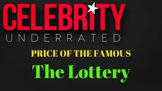 The Price Of The Famous - The Lottery