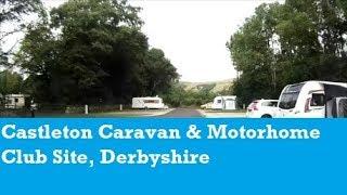 Site arrival & tour of Castleton Caravan & Motorhome Club Site, Derbyshire