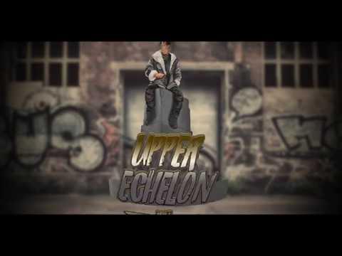 Upper Echelon 2017 - Dr. CIG & AY-Mayn ft. Oak