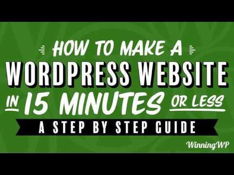 How to Make a WordPress Website in 15 Minutes or Less – A Step-by-Step Guide!