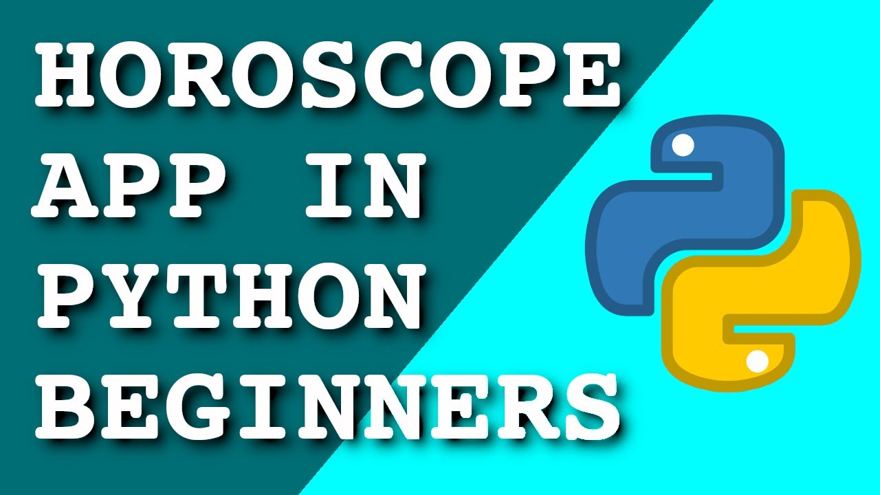 Coding a Horoscope App in Python for Beginners