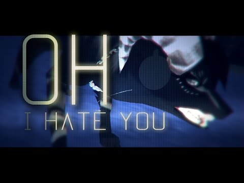 ✖ OH, I HATE YOU! ✖