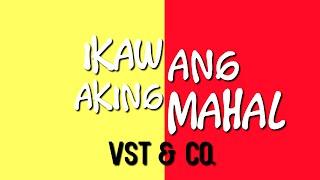 Ikaw Ang Aking Mahal - VST& Co.:CHORDS & LYRICS