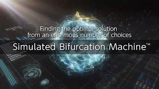 【TOSHIBA】Simulated Bifurcation Macnines ™