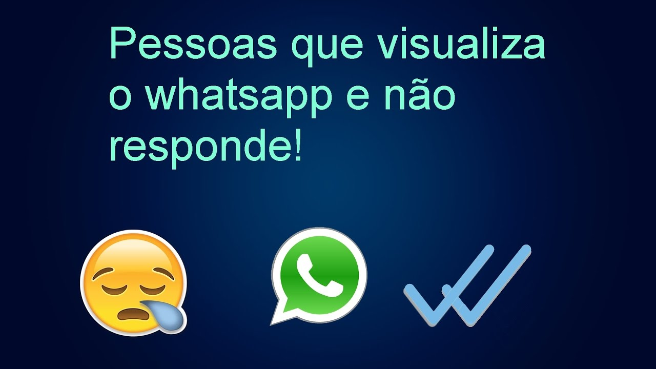 Pessoas Que Visualiza Mensagem No Whatsapp E Não Responde Youtube