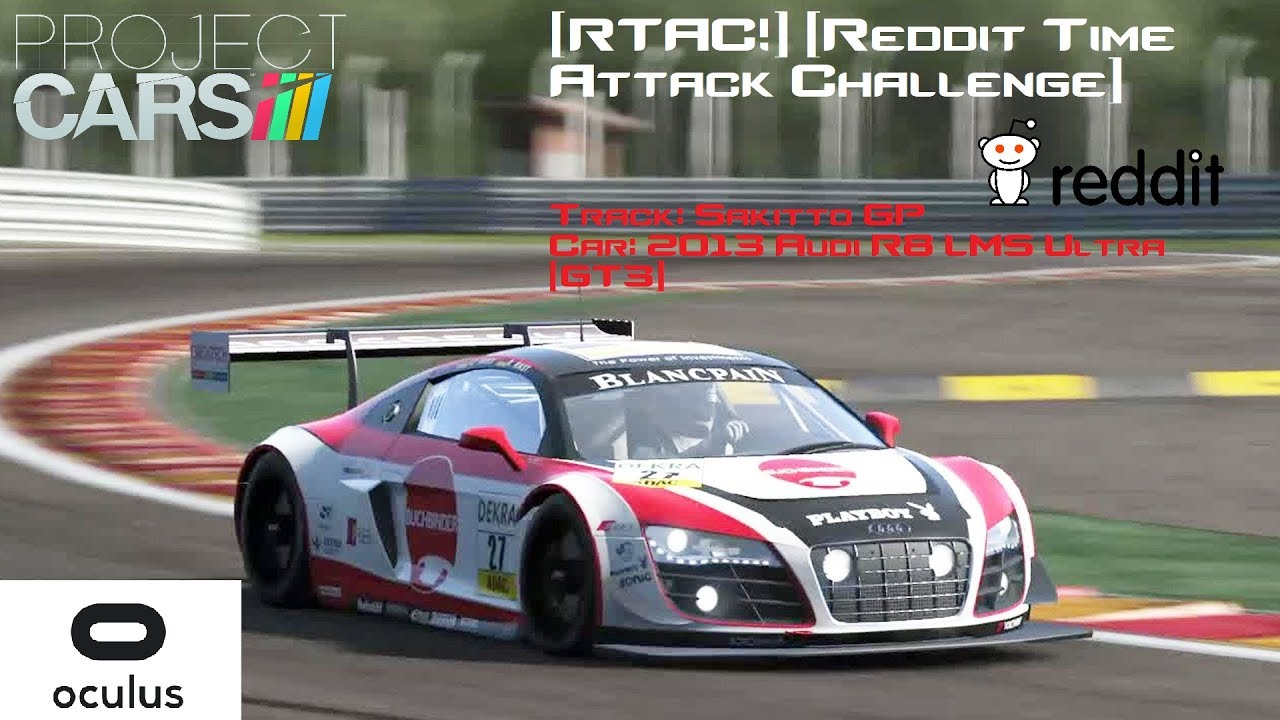 Project Cars RTAC Audi R LMS Ultra At Sakitto GP Reddit Time - Sports cars reddit