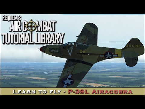 Learn to fly the P-39L Airacobra