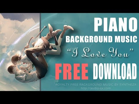 "FREE DOWNLOAD / ""I LOVE YOU"" / Free Romantic Background Music / No Copyright Music By Synthezx"