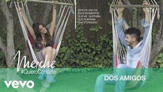 Merche - Dos Amigos (Audio)