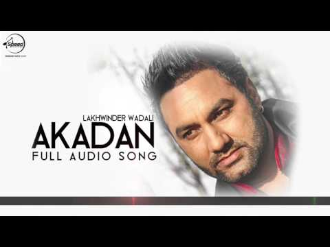 Akadan ( Audio Song ) |  Lakhwinder Wadali...