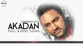 Akadan ( Audio Song ) |  Lakhwinder Wadali | Punjabi Song | Speed Records