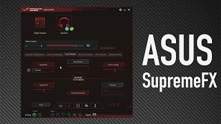 ASUS SupremeFX (Hardware Audio Adjustments for ROG Motherboards)