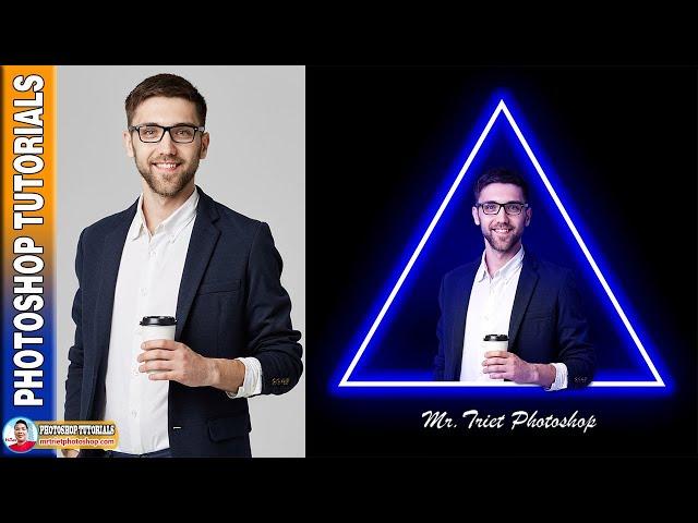 Cách Tạo Ảnh Hiệu Ứng Đèn Neon Tam Giác 🔴 MrTriet Photoshop Tutorials