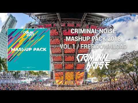 Criminal Noise - MASHUP PACK 2018 Vol.1 / Free Download