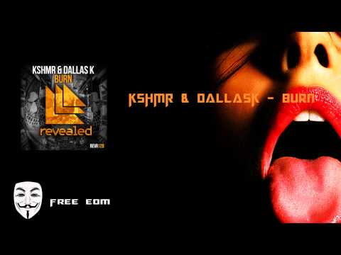 KSHMR & DallasK - Burn (Original Mix) [Free Mp3 Download]
