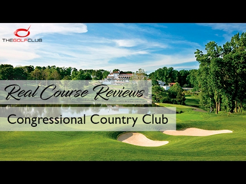 TGC - Real Course Review - Congressional Country Club