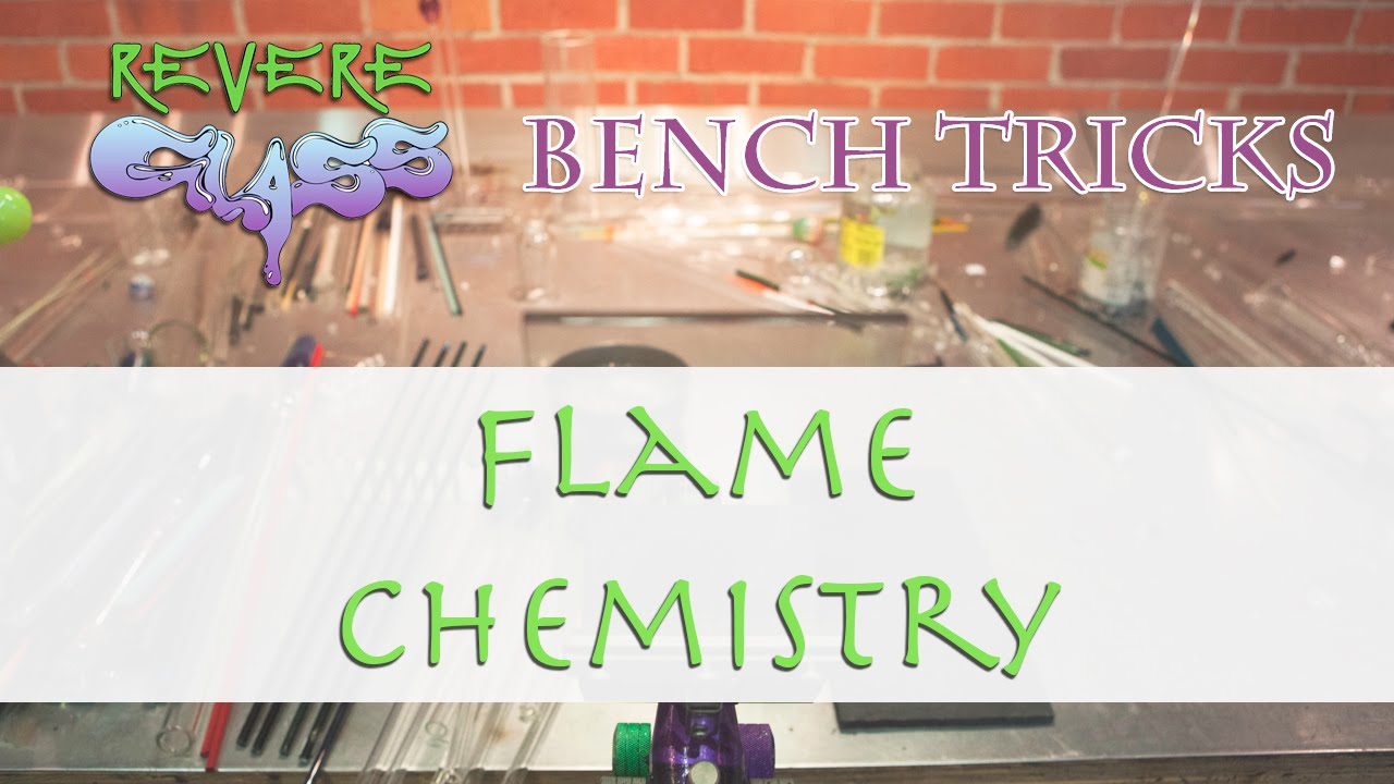 Bench Trick: Flame Chemistry || REVERE GLASS ||