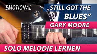 ★ Gary Moore ► Still Got The Blues ► GITARRE LERNEN