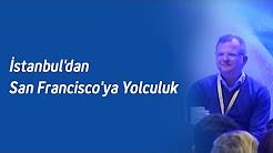 İstanbul'dan San Francisco'ya Yolculuk - Turkcell Teknoloji Zirvesi 2016