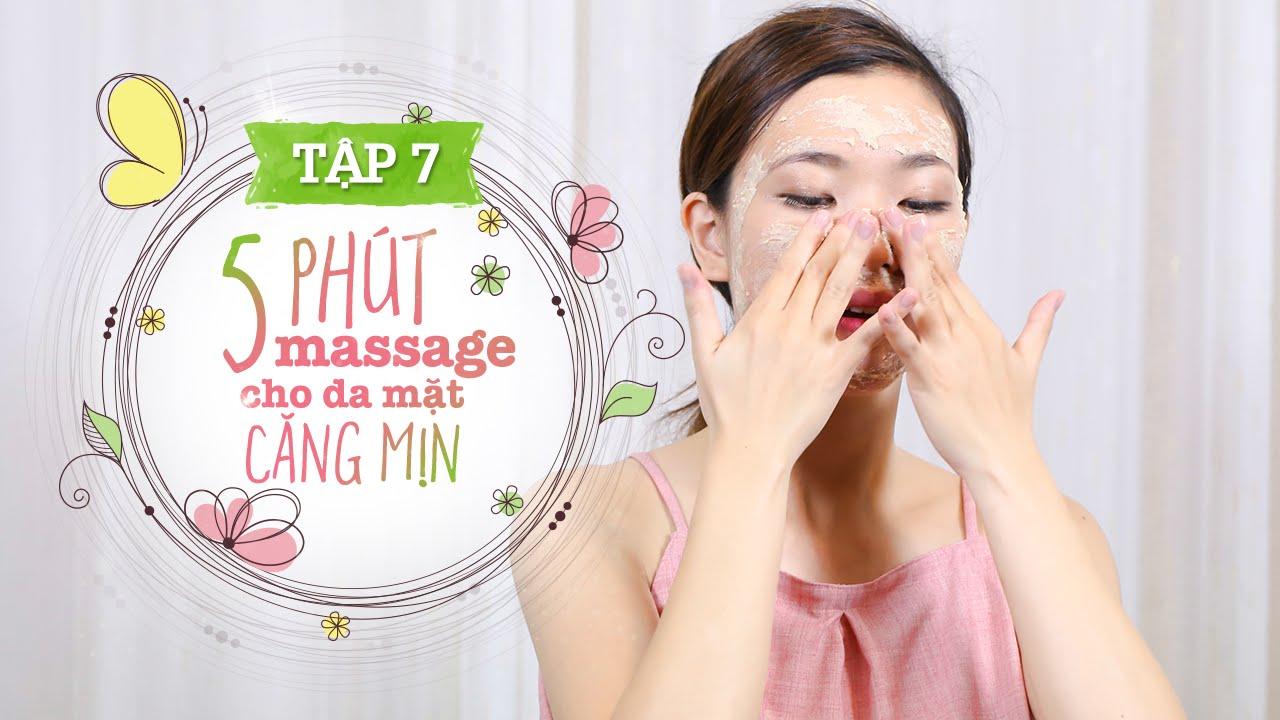 Tập 7 – 5 phút massage cho da mặt căng mịn | Kaylee