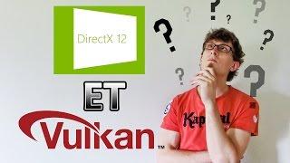 DirectX 12 et Vulkan - Les API Graphiques [5 Min Pour]