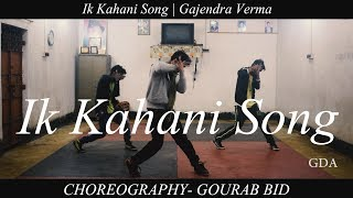 Ik Kahani Song   Gajendra Verma   Vikram Singh   Ft. Halina K   T-Series   Dance Choreography