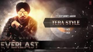 Tera Style Full Song (Audio) Deep Money | Aakash | Album: EVERLAST | Latest Punjabi Song 2016