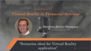 FinTech Speak - Scenarios suitable for Virtual Reality application