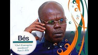 Série Bés - épisode 36 : Chef d'entreprise marabouté (2ème Partie - FIN)