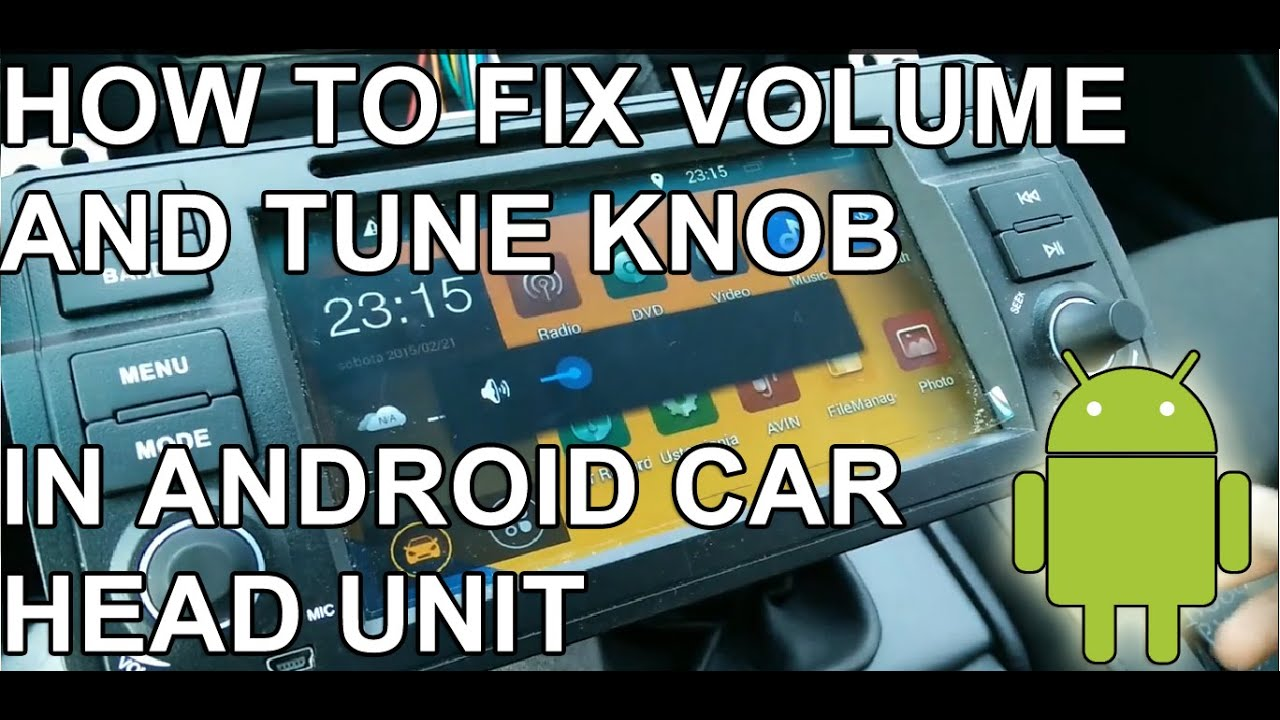Tutorial How to fix voulme and tune knob issue in car head unit on android  4 4