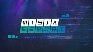 #MisjaEsport - 29.11.2018