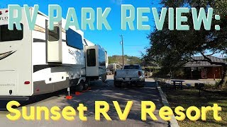 Campground Review: Sunset RV Resort (2018) || Full Time RV Living
