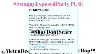#SwaggyExposedParty Pt. 6: #ShayDontScare